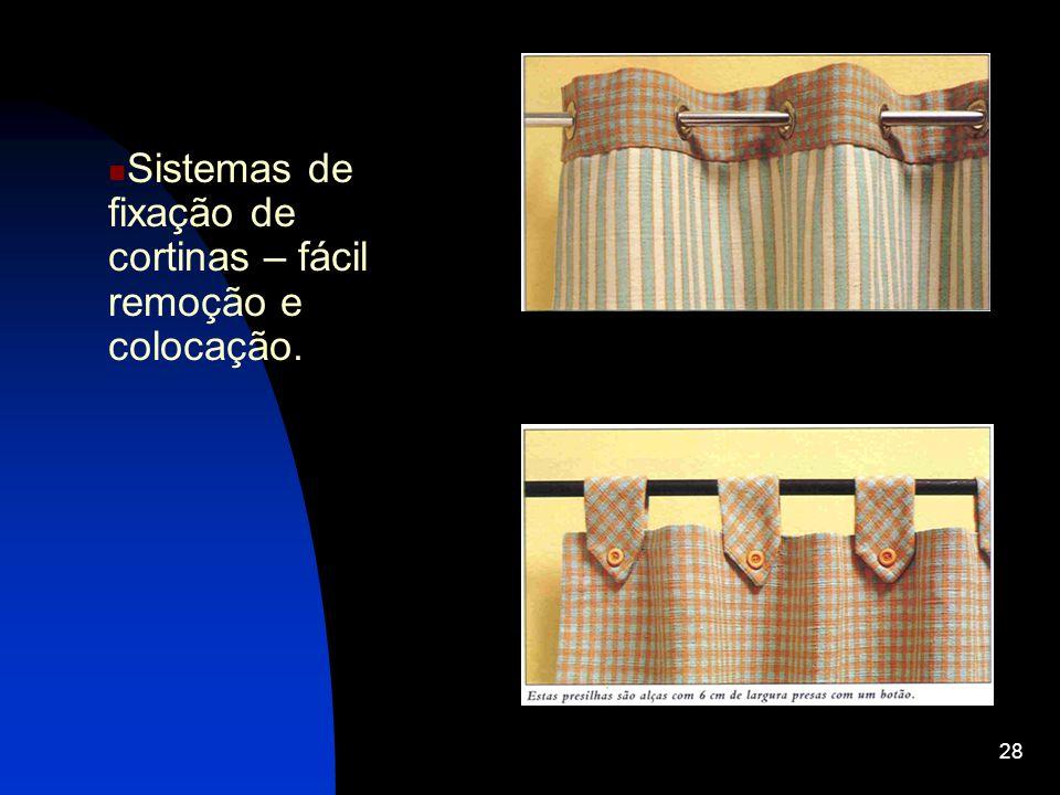 Sistemas de fixação de cortinas – fácil remoção e colocação.
