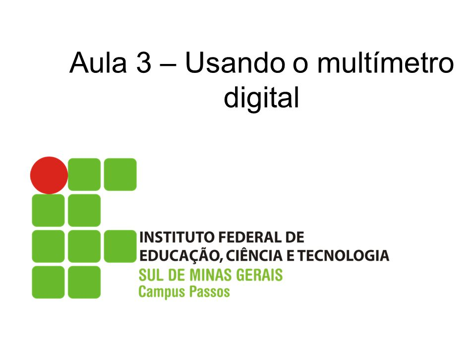 Aula 3 – Usando o multímetro digital