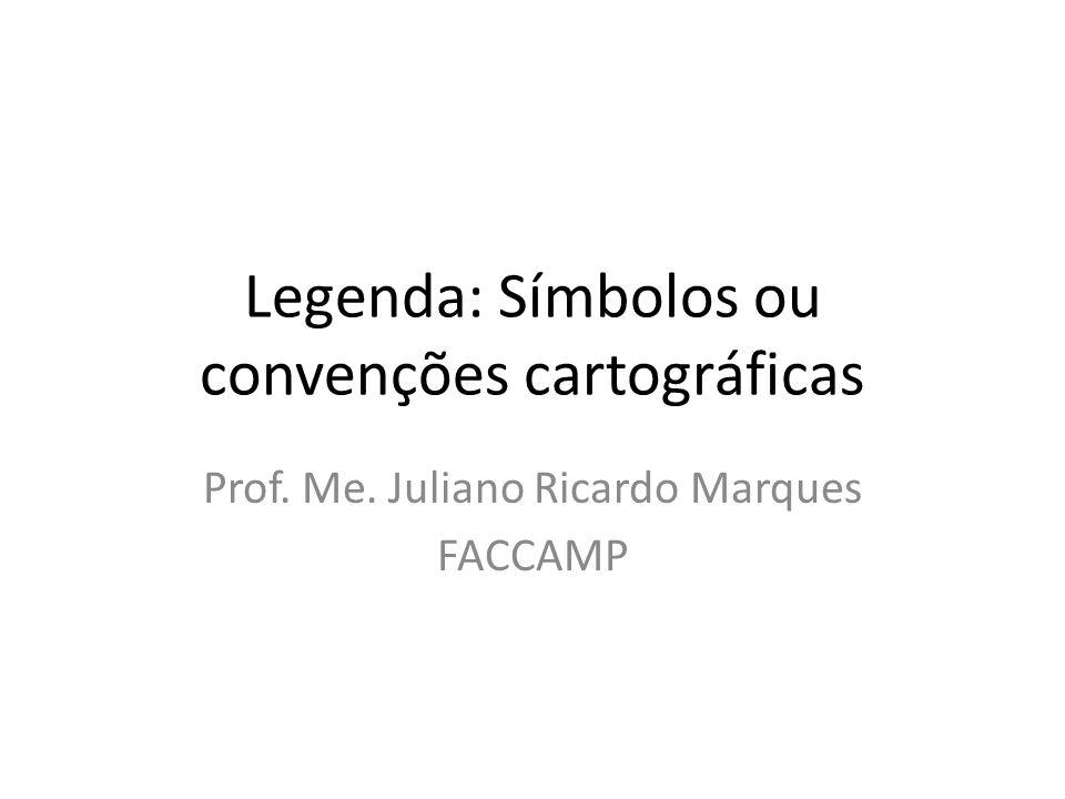 Legenda: Símbolos ou convenções cartográficas