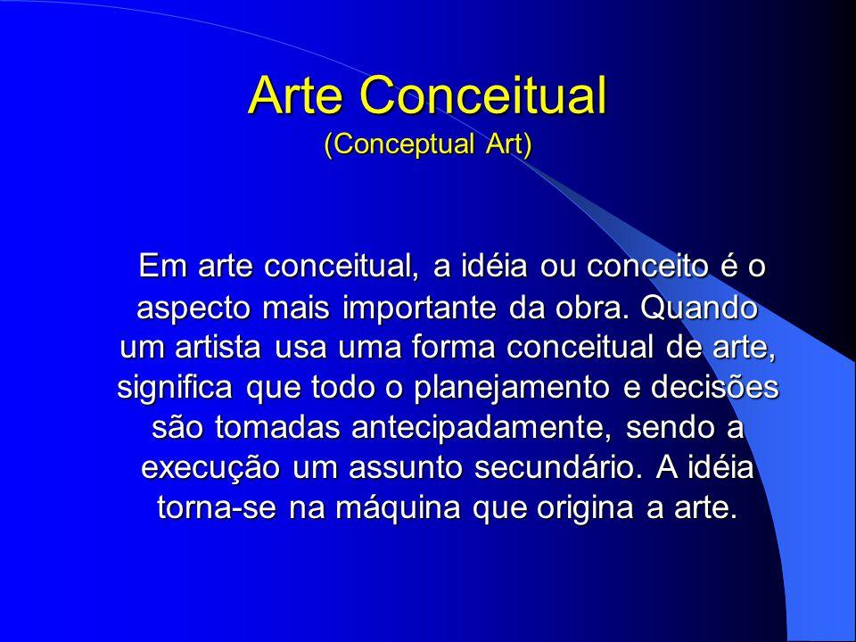 Arte Conceitual (Conceptual Art)
