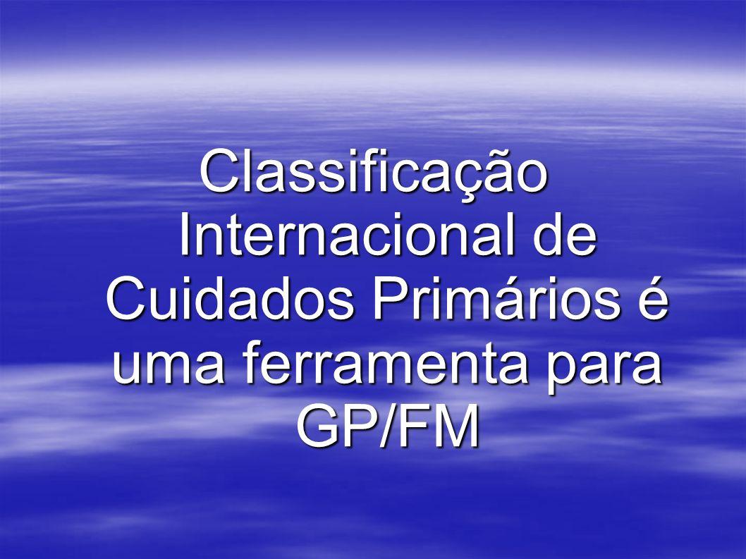 Classificação Internacional de Cuidados Primários é uma ferramenta para GP/FM