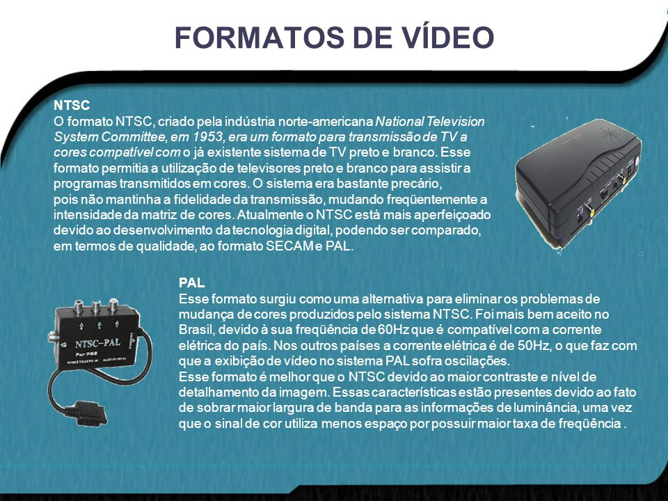 FORMATOS DE VÍDEO NTSC.
