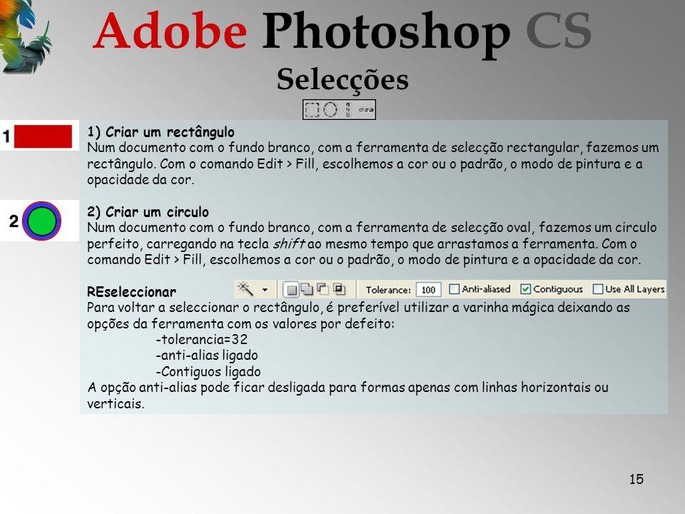 Adobe Photoshop CS Selecções 1) Criar um rectângulo