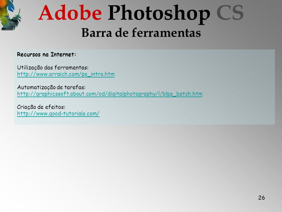 Adobe Photoshop CS Barra de ferramentas Recursos na Internet: