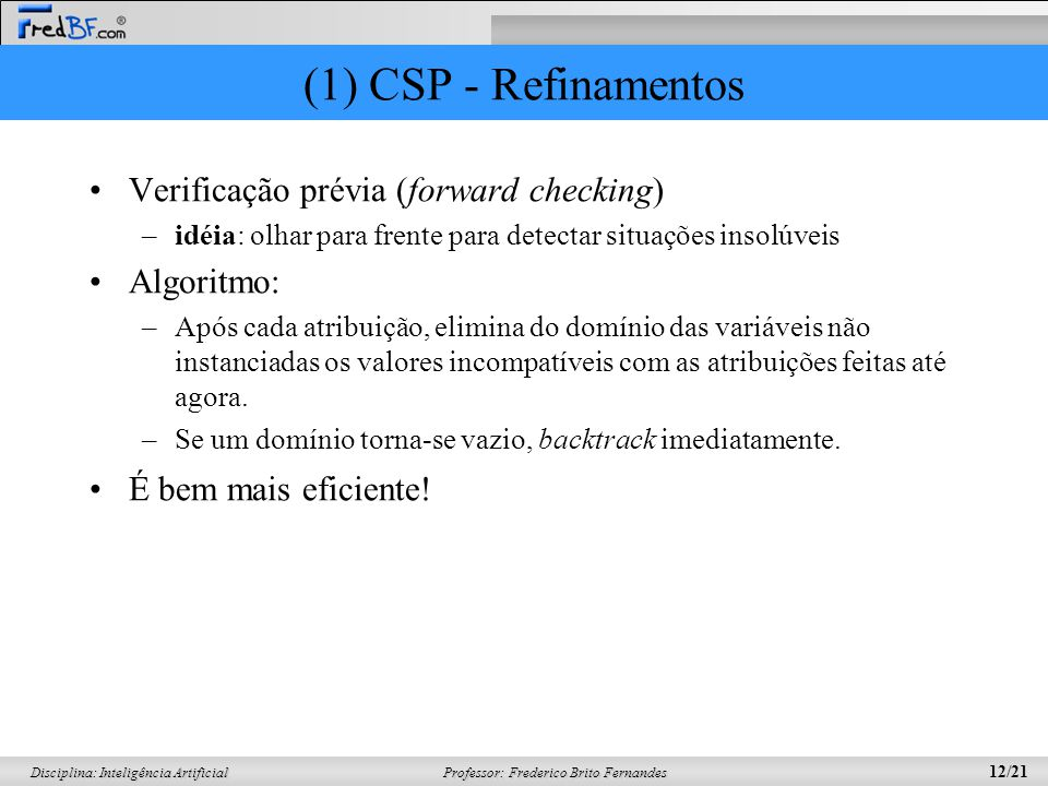 (1) CSP - Refinamentos Verificação prévia (forward checking)