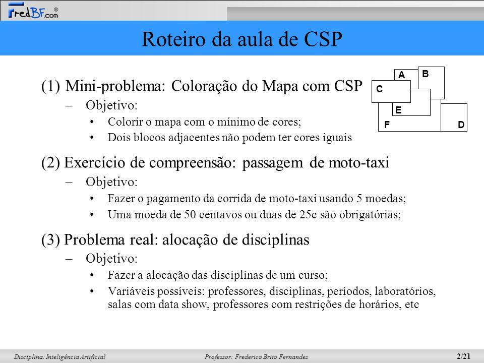 Roteiro da aula de CSP Mini-problema: Coloração do Mapa com CSP