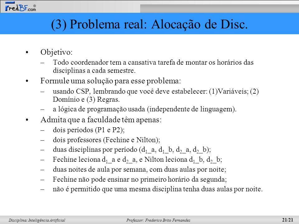 (3) Problema real: Alocação de Disc.