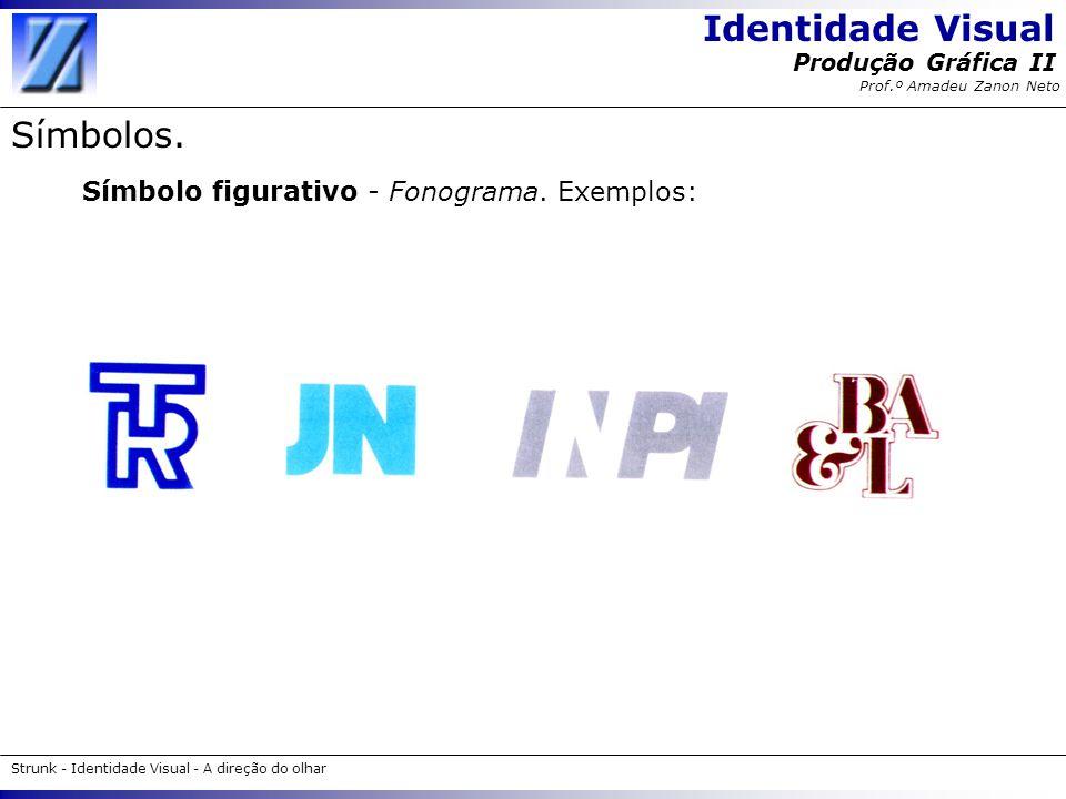 Símbolos. Símbolo figurativo - Fonograma. Exemplos: