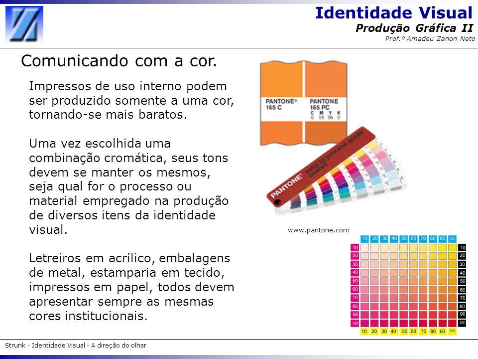 Comunicando com a cor. Impressos de uso interno podem ser produzido somente a uma cor, tornando-se mais baratos.