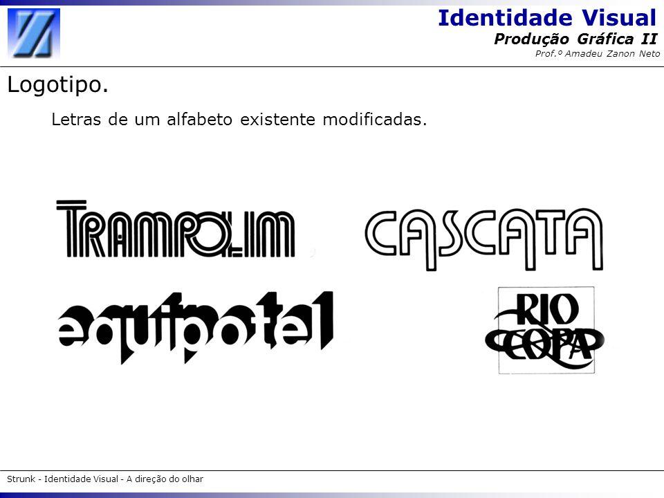 Logotipo. Letras de um alfabeto existente modificadas.