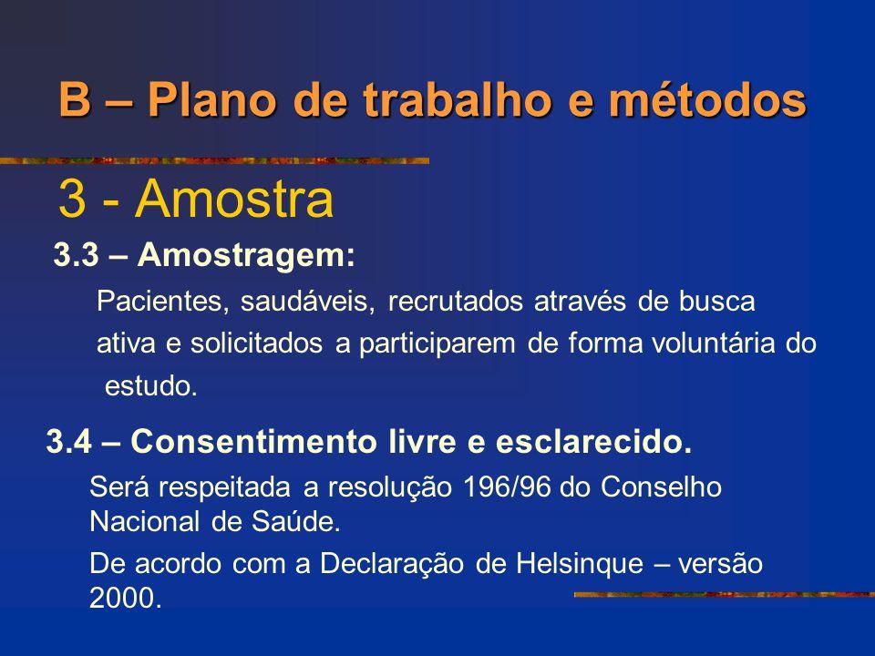 3 - Amostra B – Plano de trabalho e métodos 3.3 – Amostragem: