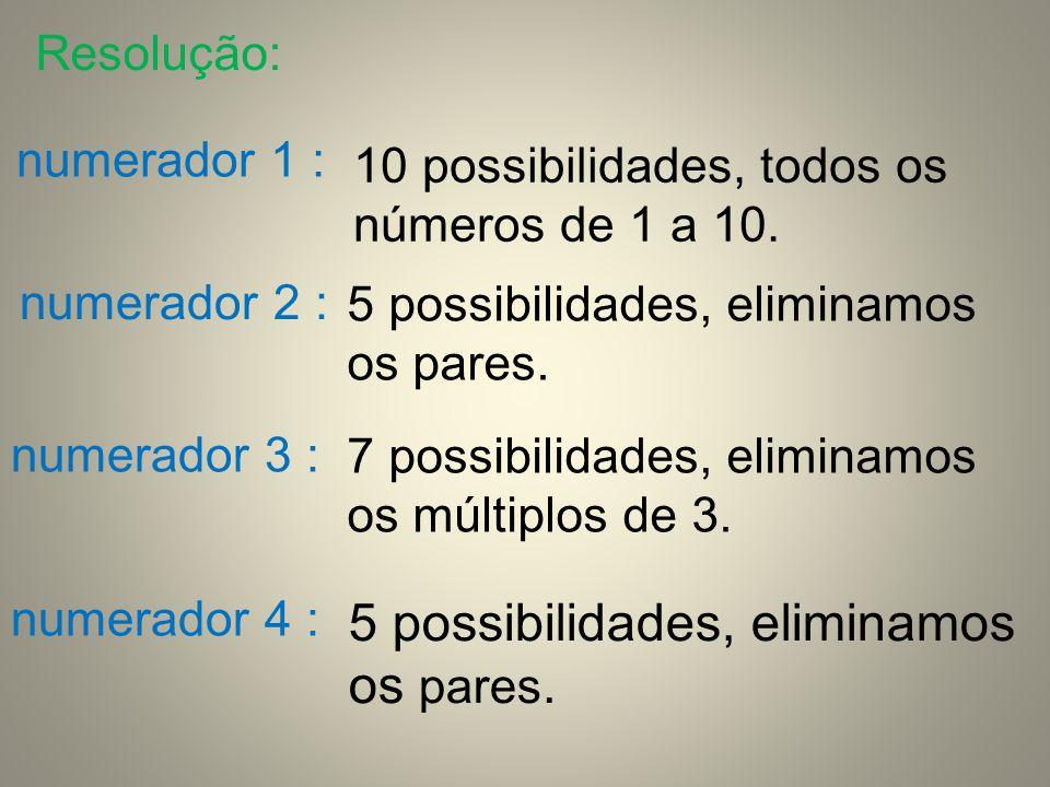 5 possibilidades, eliminamos os pares.