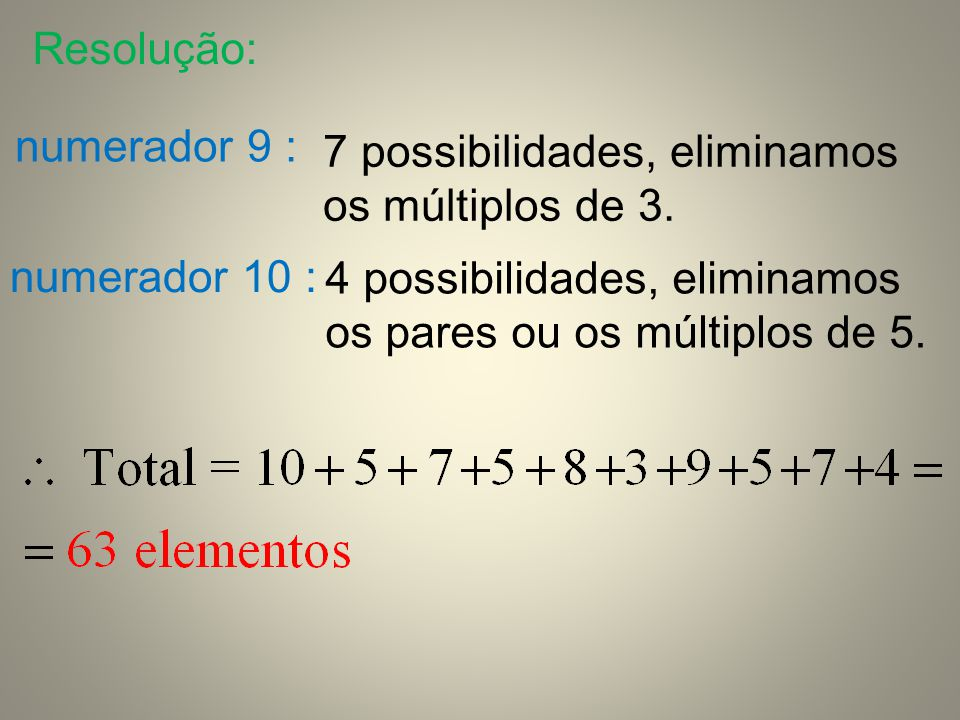 Resolução: numerador 9 : 7 possibilidades, eliminamos os múltiplos de 3. numerador 10 :