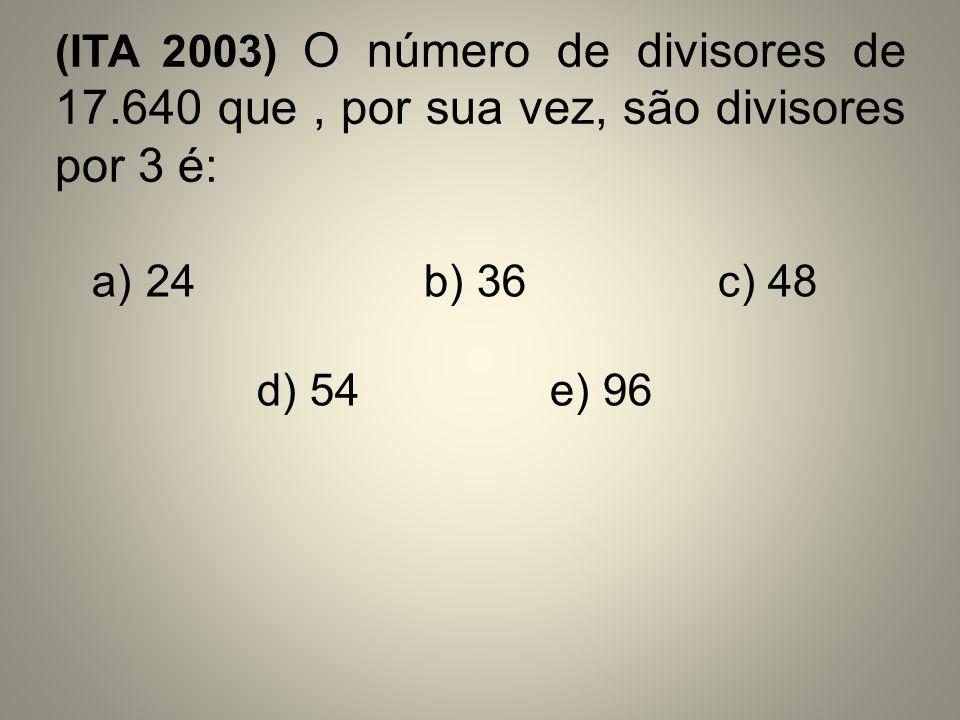 (ITA 2003) O número de divisores de 17