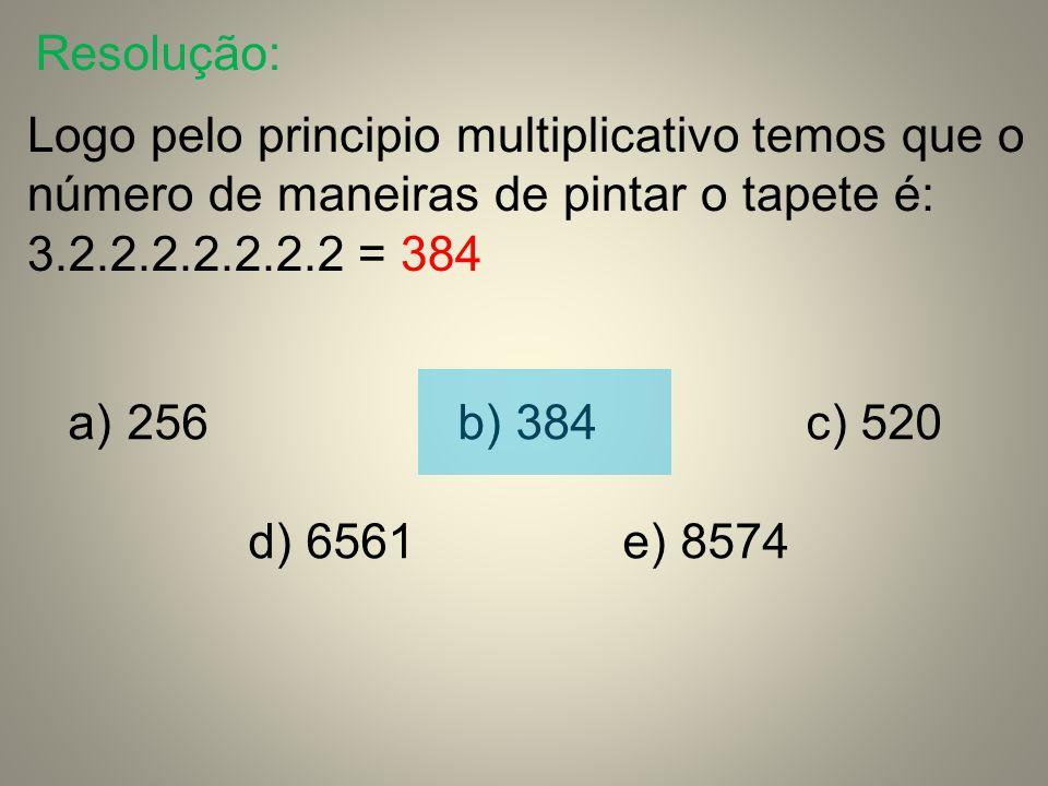 Resolução: Logo pelo principio multiplicativo temos que o número de maneiras de pintar o tapete é: 3.2.2.2.2.2.2.2 = 384.
