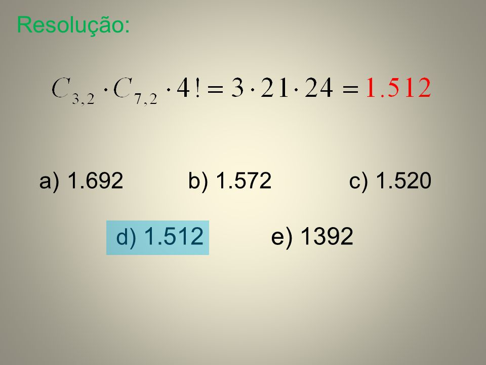 Resolução: 1.692 b) 1.572 c) 1.520 d) 1.512 e) 1392