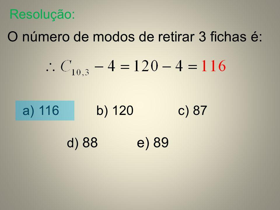 O número de modos de retirar 3 fichas é: