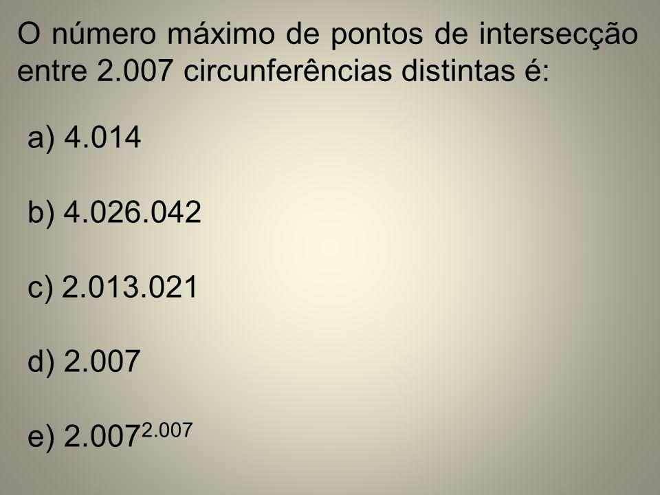 O número máximo de pontos de intersecção entre 2