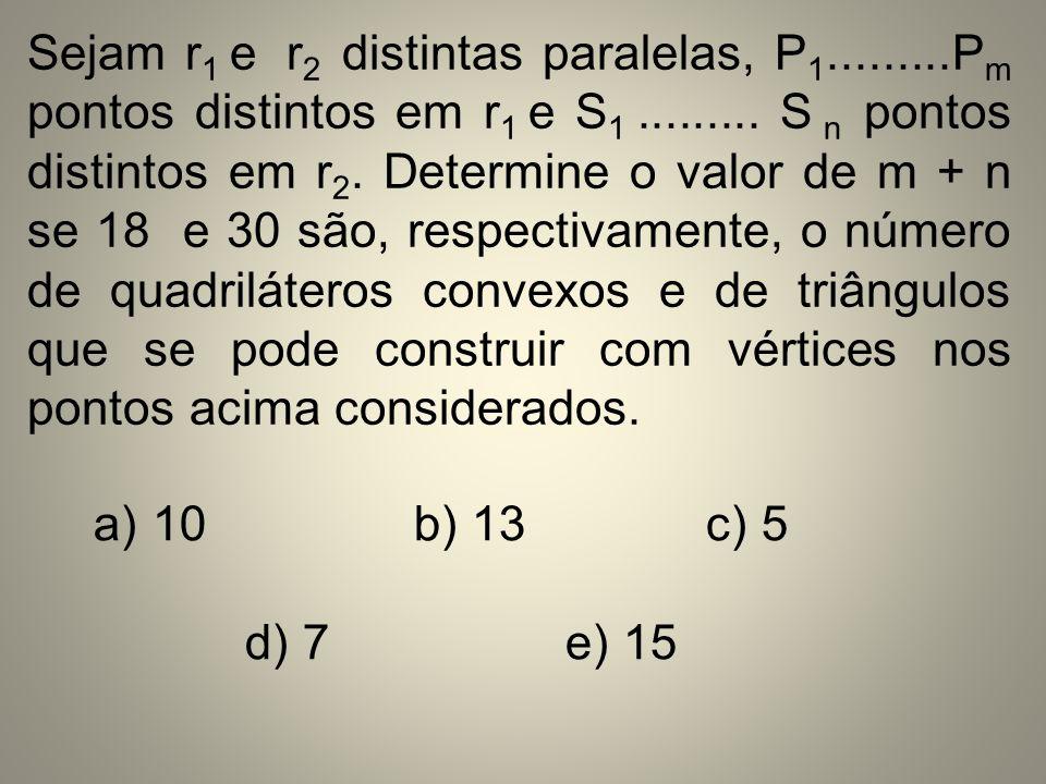 Sejam r1 e r2 distintas paralelas, P1. Pm pontos distintos em r1 e S1