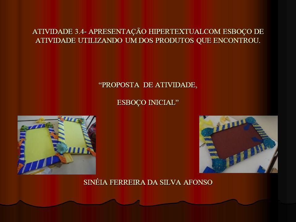 ATIVIDADE 3.4- APRESENTAÇÃO HIPERTEXTUALCOM ESBOÇO DE ATIVIDADE UTILIZANDO UM DOS PRODUTOS QUE ENCONTROU.