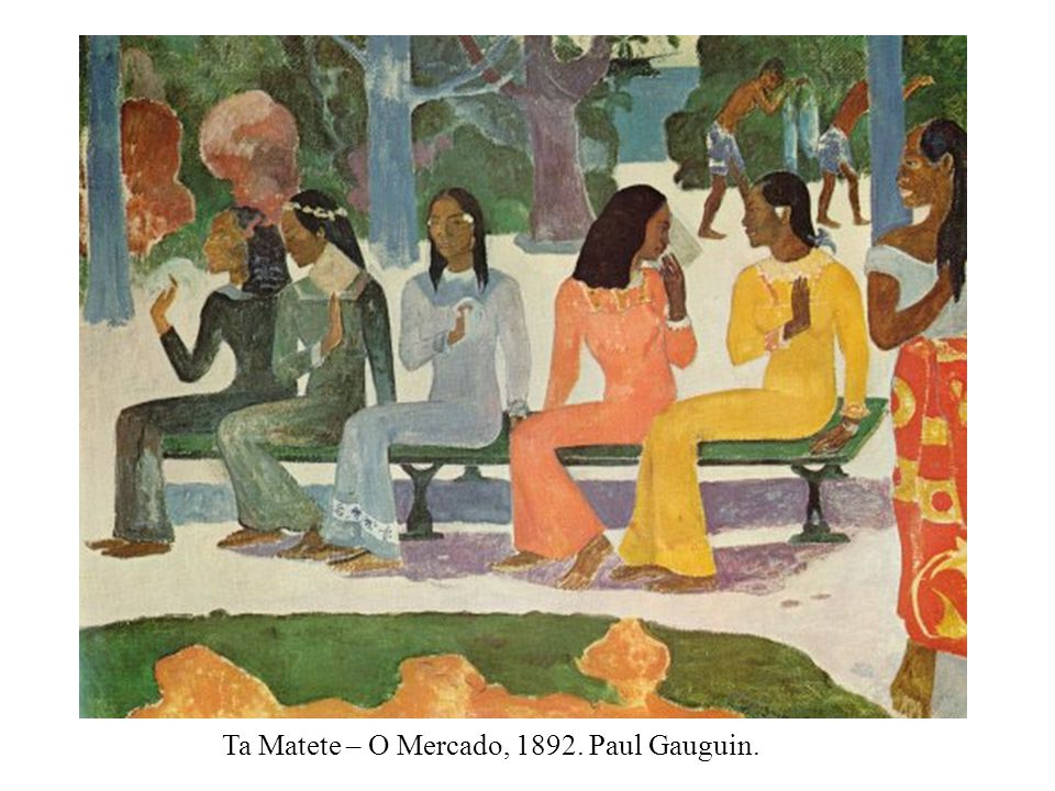 Ta Matete – O Mercado, 1892. Paul Gauguin.