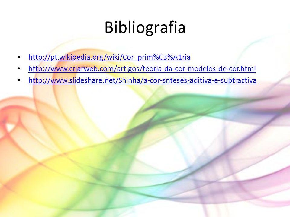 Bibliografia http://pt.wikipedia.org/wiki/Cor_prim%C3%A1ria