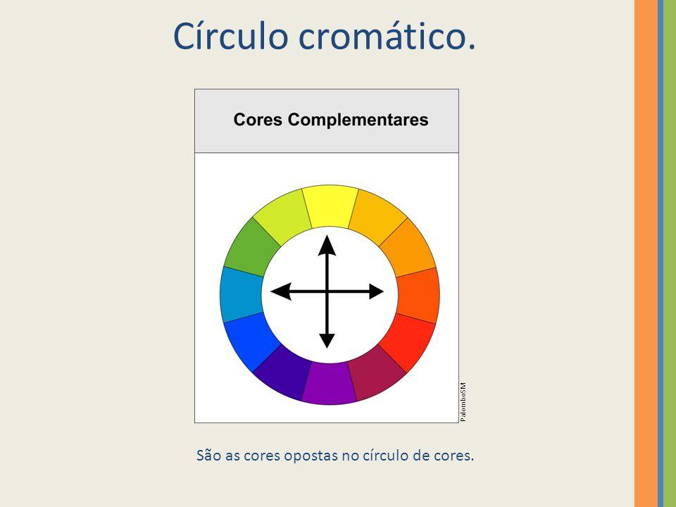 São as cores opostas no círculo de cores.