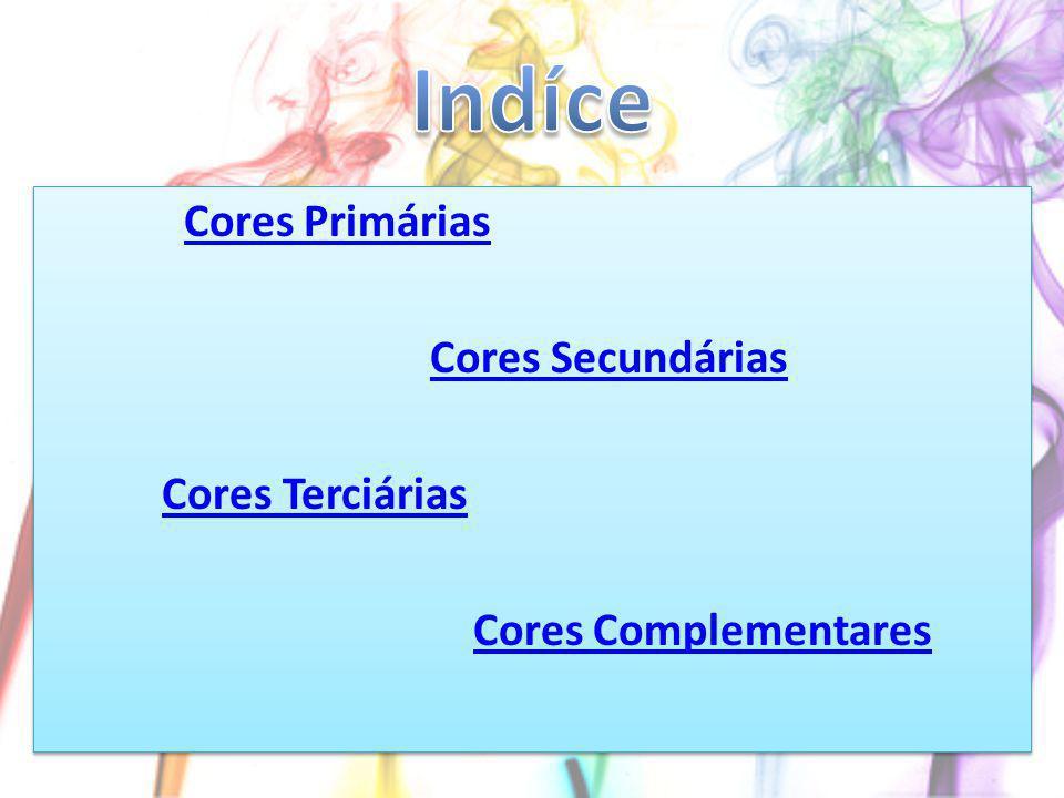 Indíce Cores Primárias Cores Secundárias Cores Terciárias