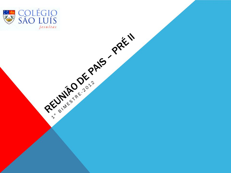 REUNIÃO DE PAIS – PRÉ II 1º BIMESTRE-2012