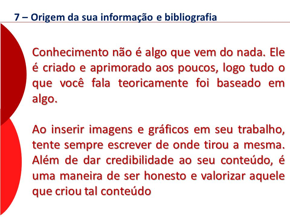7 – Origem da sua informação e bibliografia
