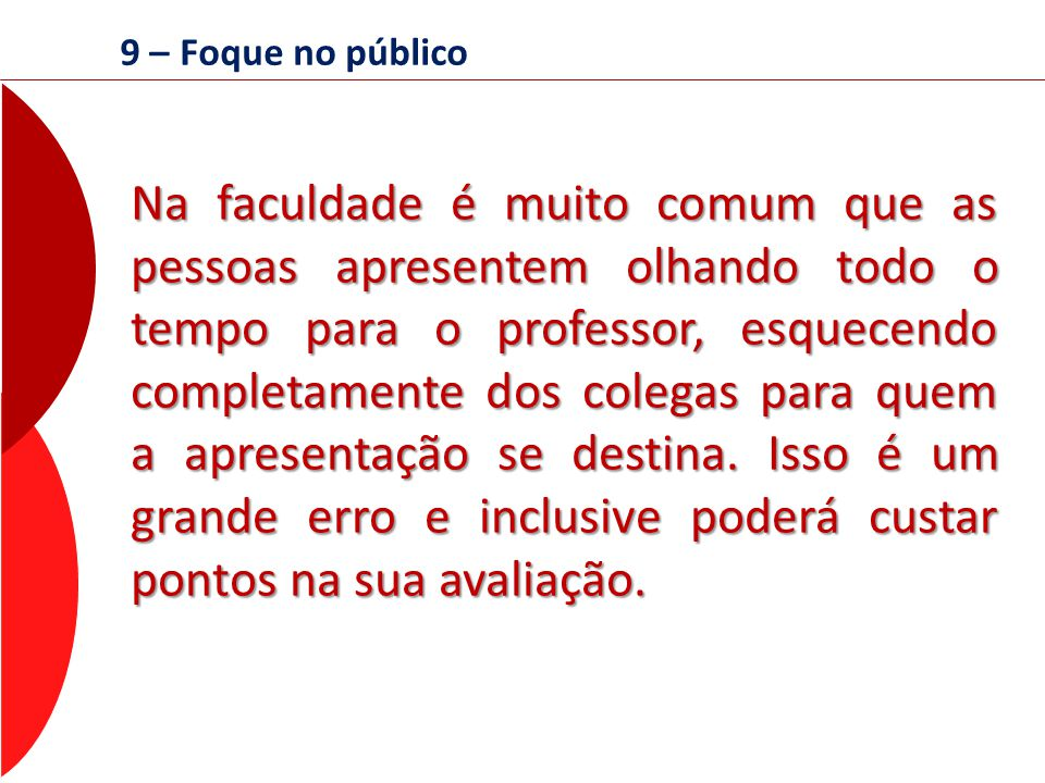 9 – Foque no público
