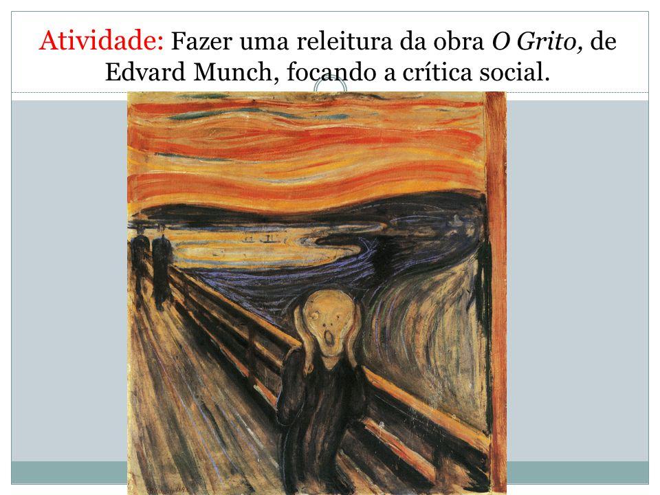 Atividade: Fazer uma releitura da obra O Grito, de Edvard Munch, focando a crítica social.