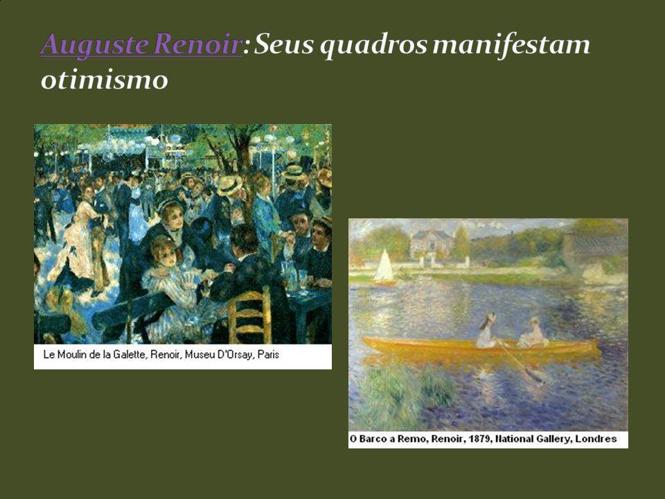 Auguste Renoir: Seus quadros manifestam otimismo