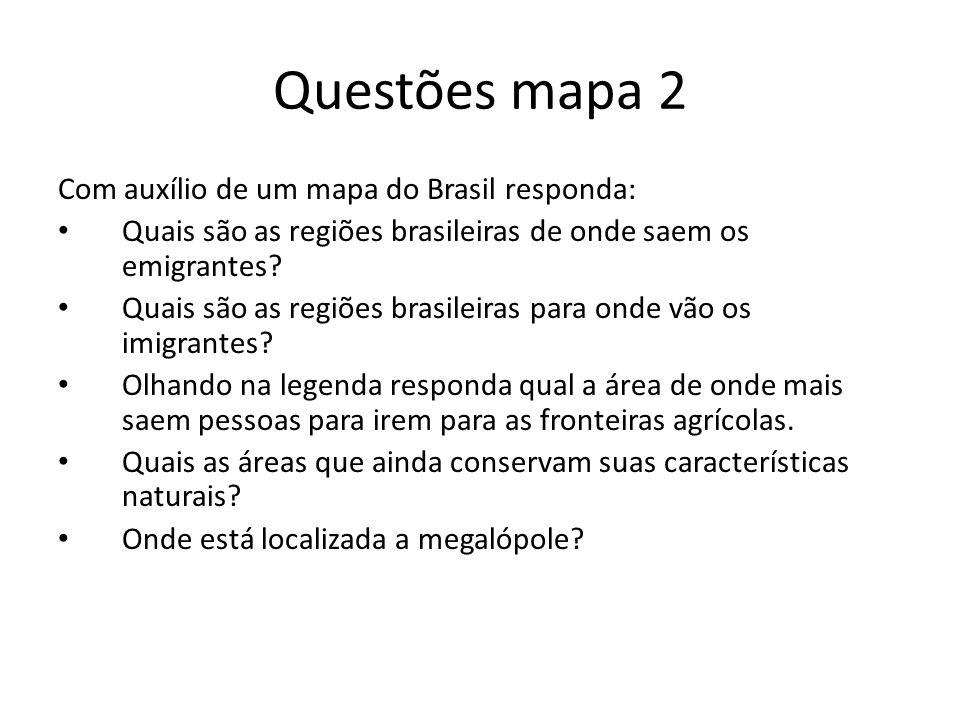 Questões mapa 2 Com auxílio de um mapa do Brasil responda: