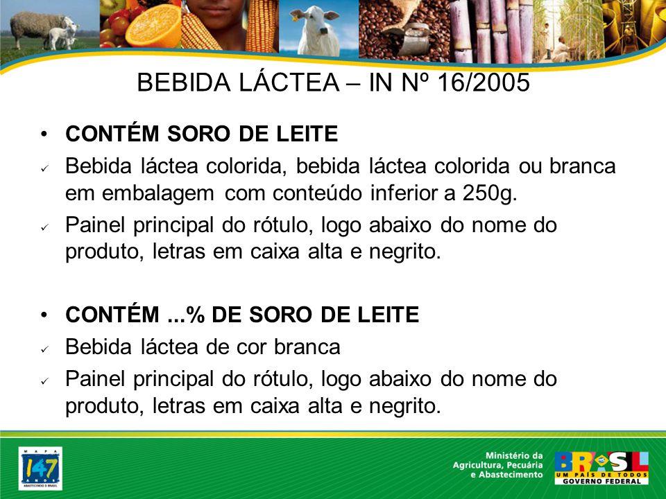 BEBIDA LÁCTEA – IN Nº 16/2005 CONTÉM SORO DE LEITE