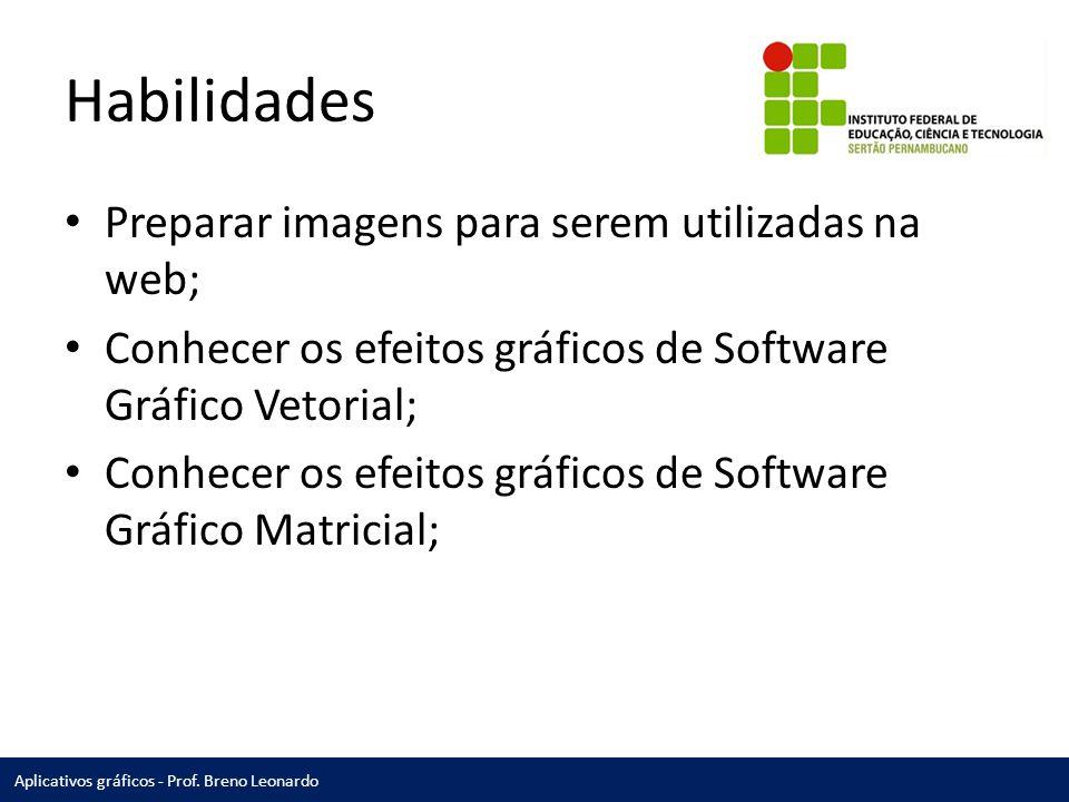 Habilidades Preparar imagens para serem utilizadas na web;