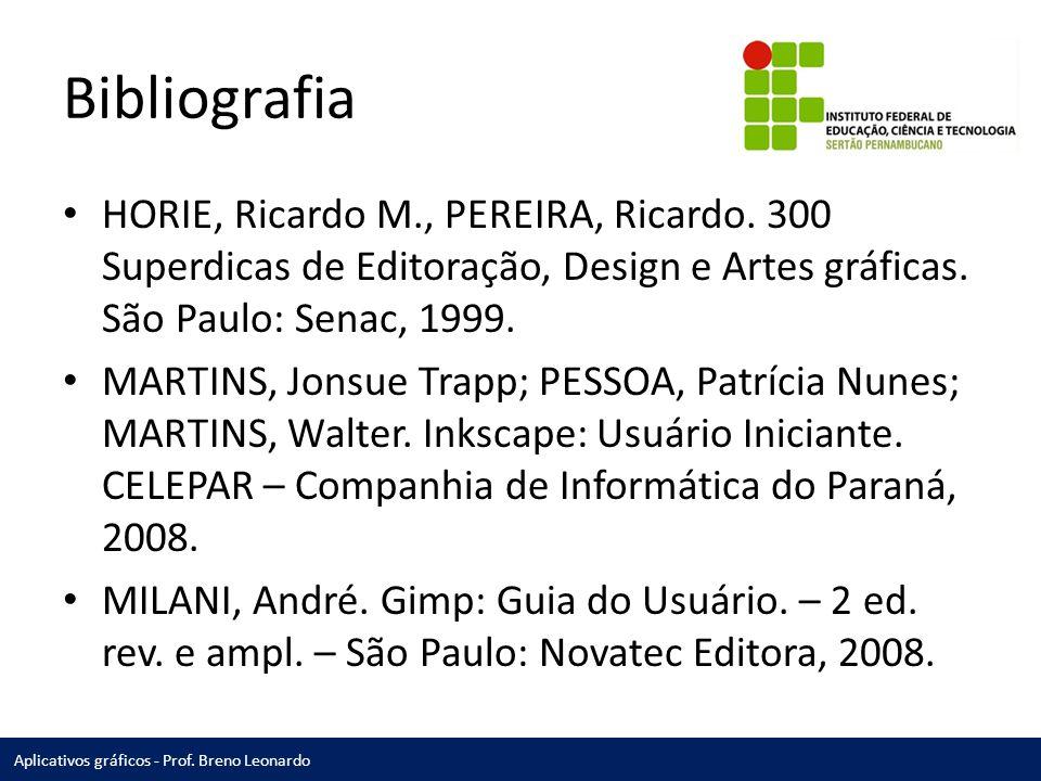 Bibliografia HORIE, Ricardo M., PEREIRA, Ricardo. 300 Superdicas de Editoração, Design e Artes gráficas. São Paulo: Senac, 1999.