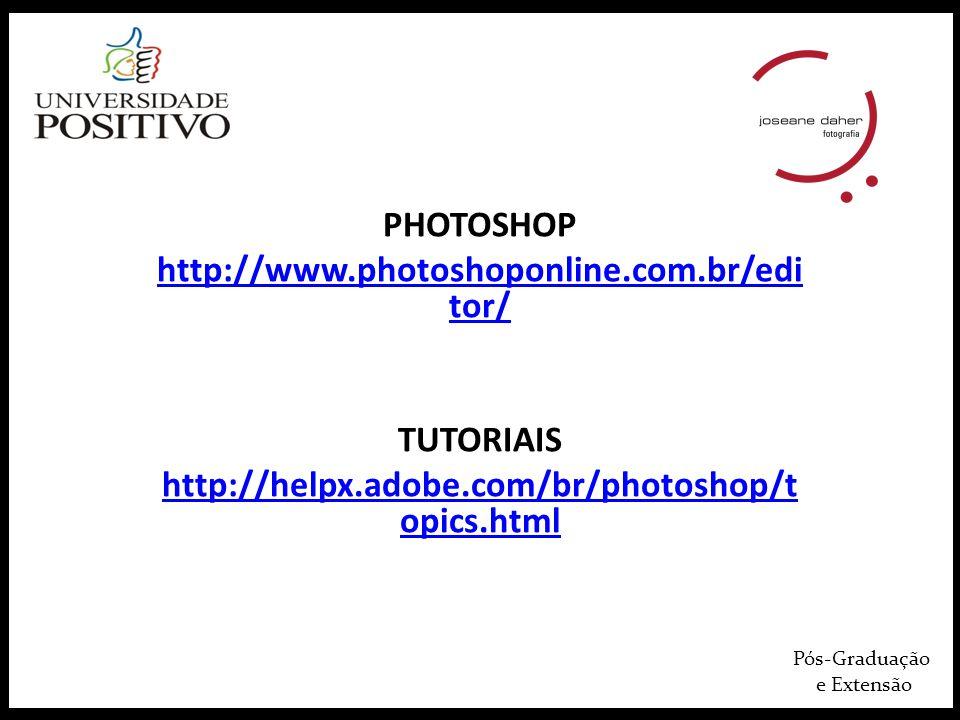 PHOTOSHOP http://www.photoshoponline.com.br/editor/ TUTORIAIS
