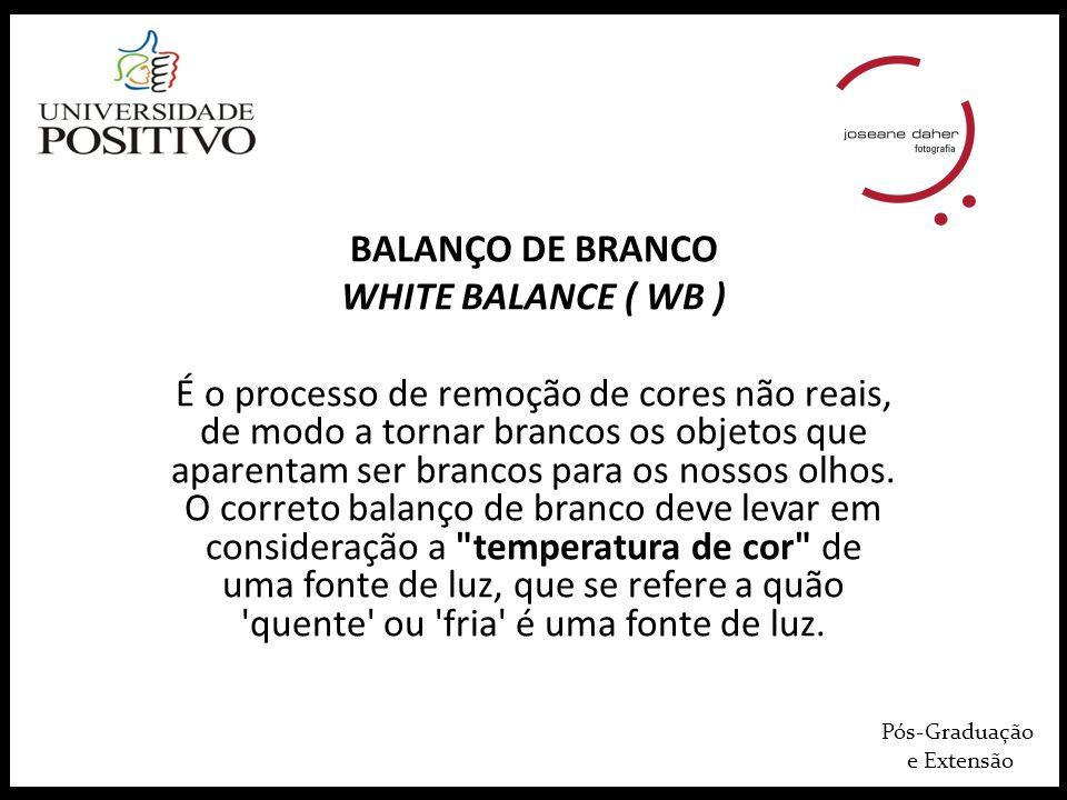 BALANÇO DE BRANCO WHITE BALANCE ( WB )