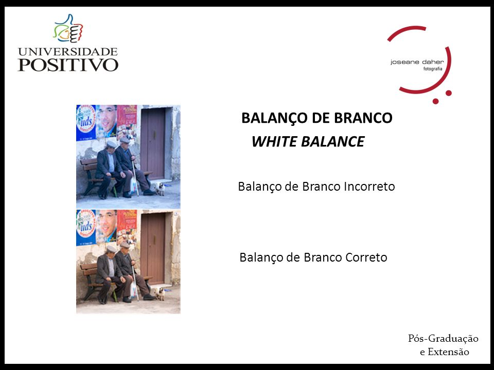 BALANÇO DE BRANCO WHITE BALANCE Balanço de Branco Incorreto