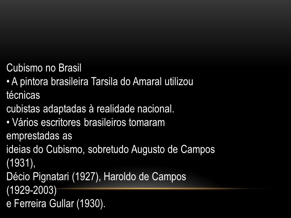 Cubismo no Brasil • A pintora brasileira Tarsila do Amaral utilizou técnicas. cubistas adaptadas à realidade nacional.