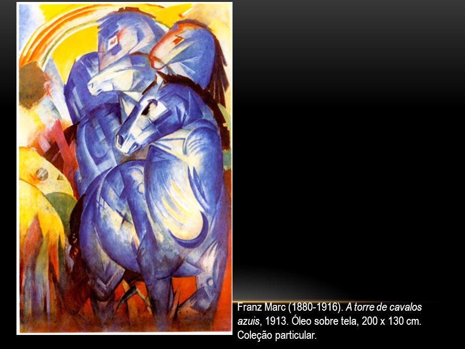 Franz Marc (1880-1916). A torre de cavalos