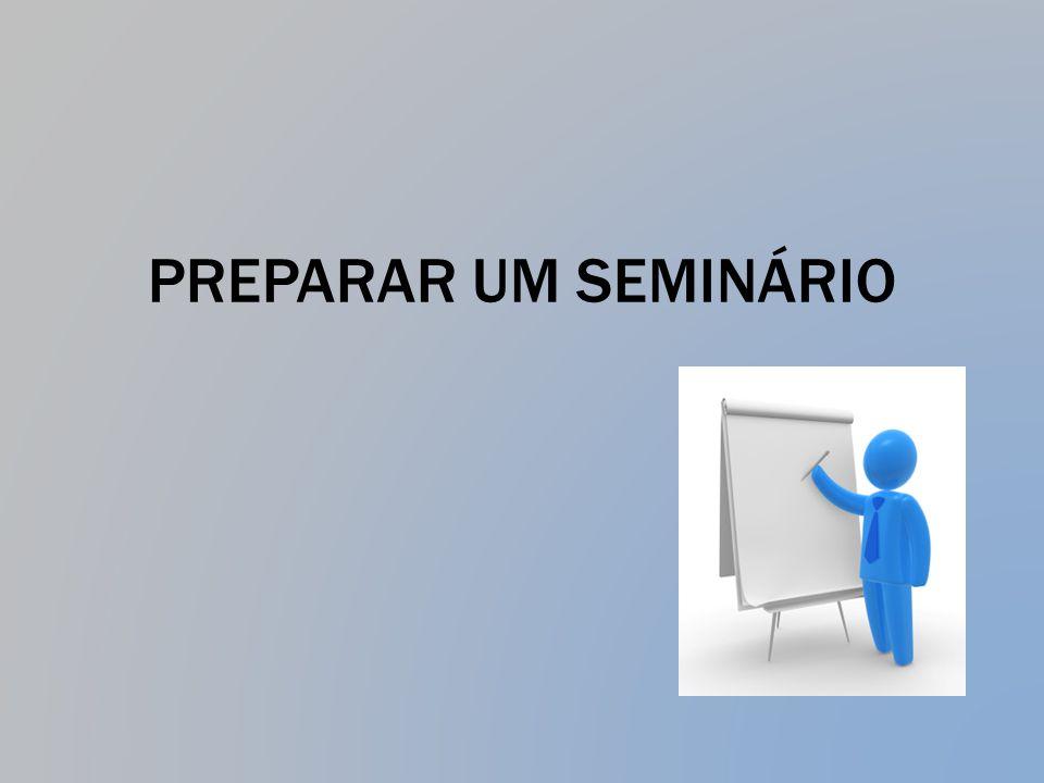 PREPARAR UM SEMINÁRIO