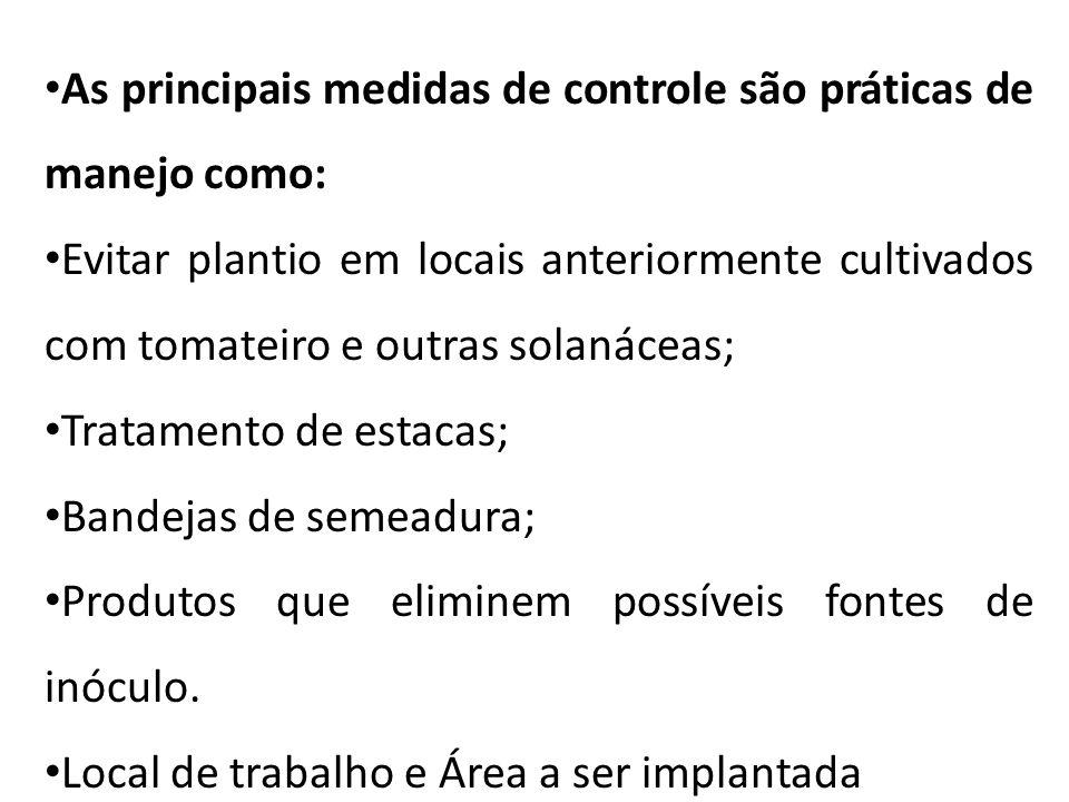 As principais medidas de controle são práticas de manejo como:
