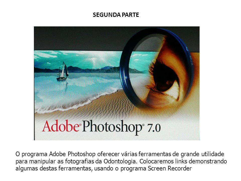 SEGUNDA PARTE O programa Adobe Photoshop oferecer várias ferramentas de grande utilidade.