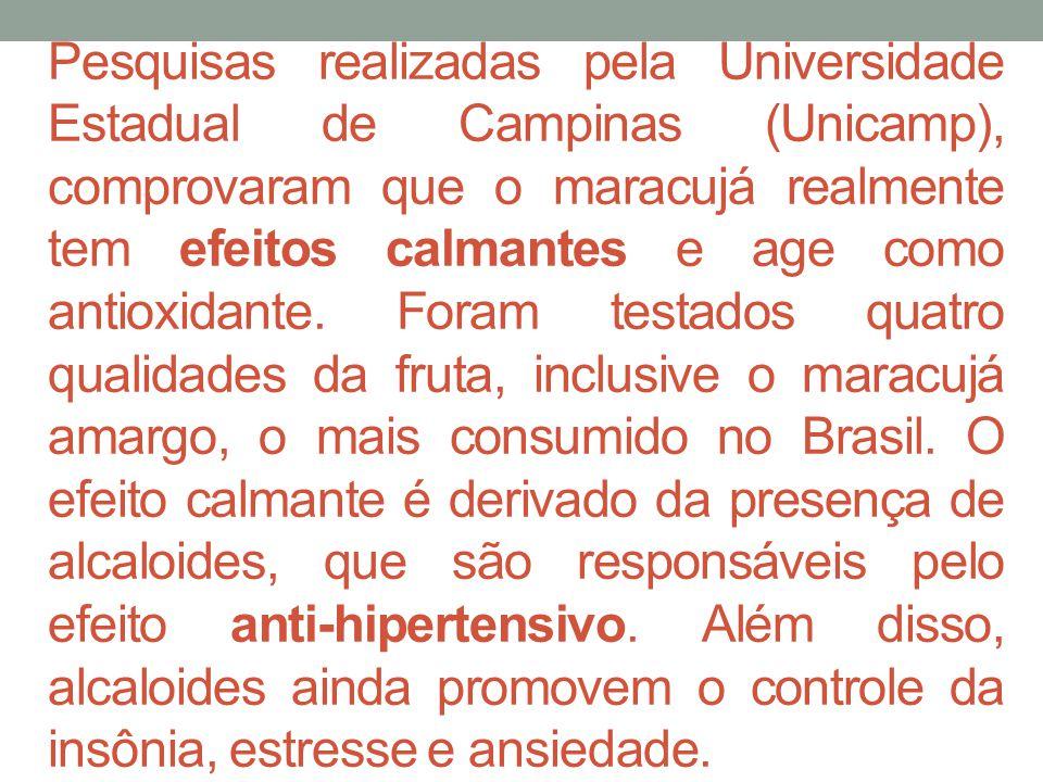 Pesquisas realizadas pela Universidade Estadual de Campinas (Unicamp), comprovaram que o maracujá realmente tem efeitos calmantes e age como antioxidante.