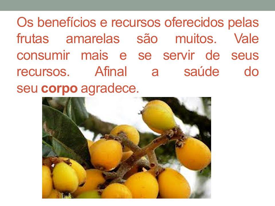 Os benefícios e recursos oferecidos pelas frutas amarelas são muitos