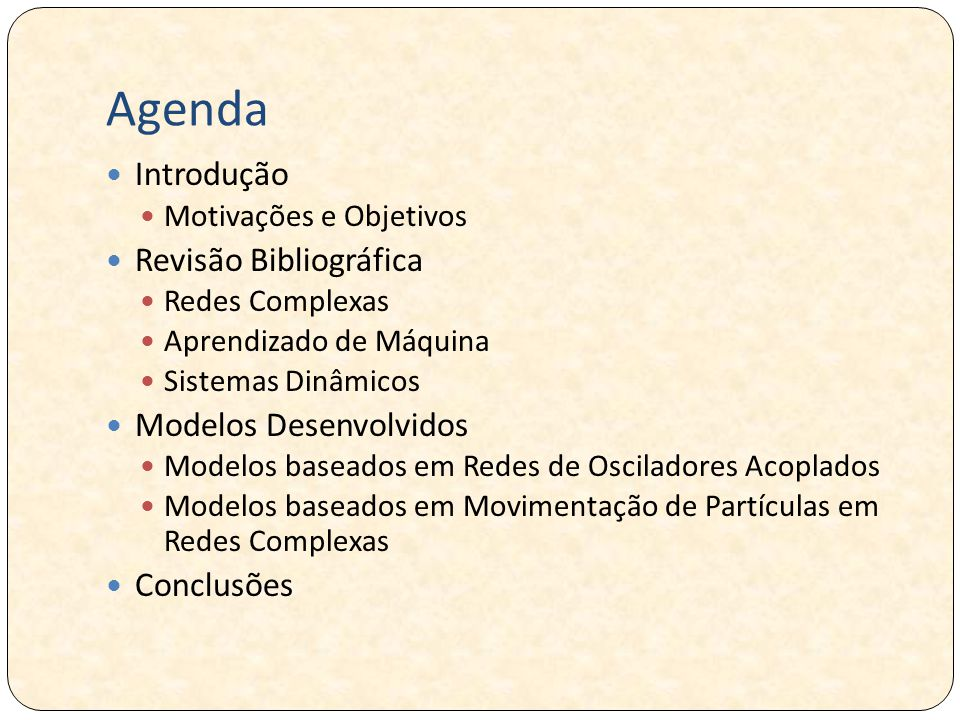 Agenda Introdução Revisão Bibliográfica Modelos Desenvolvidos
