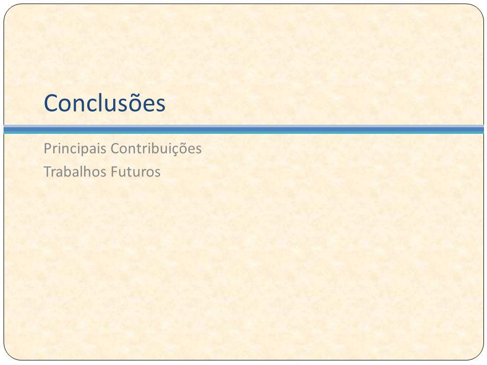 Conclusões Principais Contribuições Trabalhos Futuros