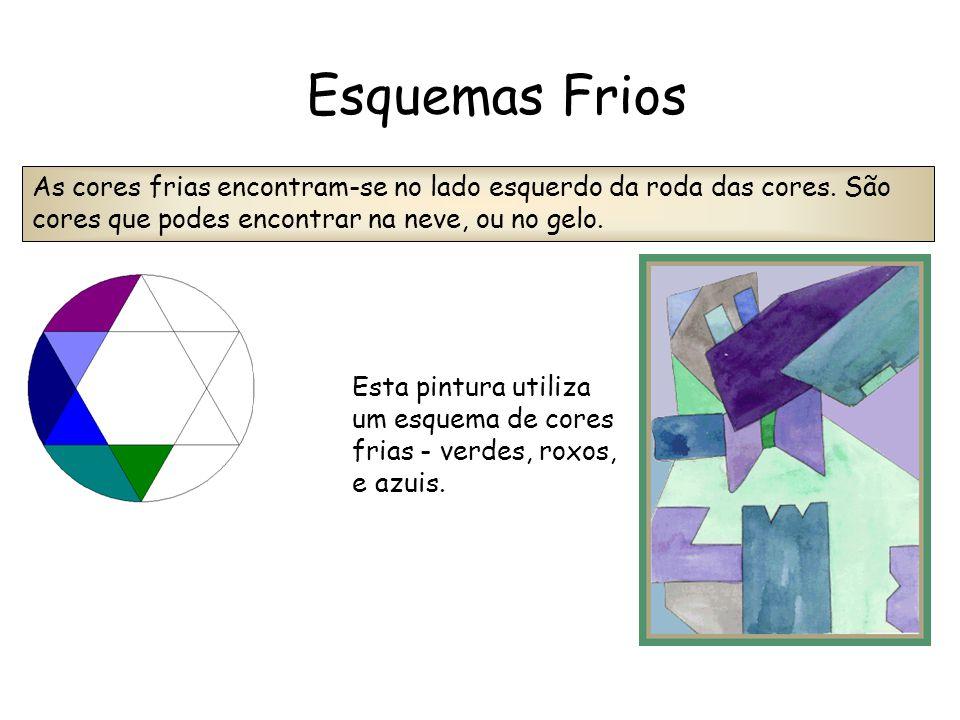 Esquemas Frios As cores frias encontram-se no lado esquerdo da roda das cores. São cores que podes encontrar na neve, ou no gelo.